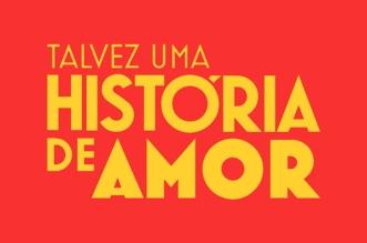 Talvez Uma História de Amor, Longa com Mateus Solano, Ganha Trailer