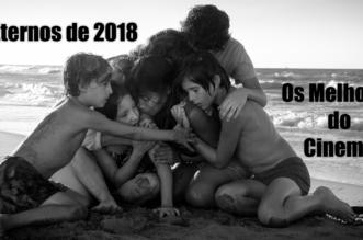 Os Eternos de 2018 - Os Melhores do Cinema
